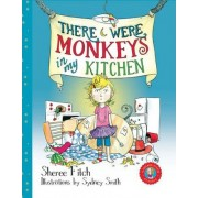 There Were Monkeys in My Kitchen by Sheree Fitch