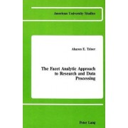 The Facet Analytic Approach to Research and Data Processing by Aharon E Tziner