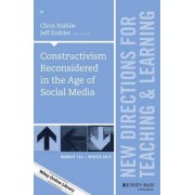 Constructivism Reconsidered in the Age of Social Media: New Directions for Teaching and Learning Number 144 by Chris Stabile