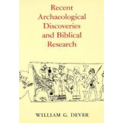 Recent Archaeological Discoveries and Biblical Research by William G. Dever