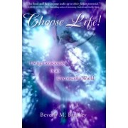 Choose Life! by Beverly M Breakey