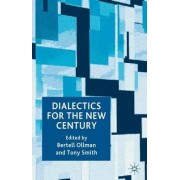 Dialectics for the New Century by Professor Bertell Ollman