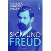 Opere esentiale 7 - Nevroza psihoza perversiune - Sigmund Freud