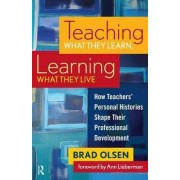 Teaching What They Learn, Learning What They Live by Brad Olsen