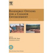 Bioenergy Options for a Cleaner Environment: in Developed and Developing Countries by Ralph E. H. Sims