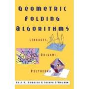 Geometric Folding Algorithms by Erik D. Demaine