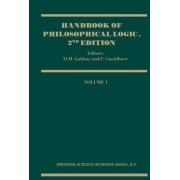 Handbook of Philosophical Logic: Elements of Classical Logic v. 1 by Dov M. Gabbay