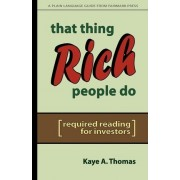 That Thing Rich People Do by Kaye A Thomas