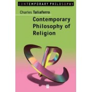 Contemporary Philosophy of Religion by Charles Taliaferro