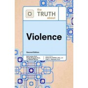 The Truth About Violence by Facts on File