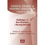 Annual Review of Nursing Education: Challenges and New Directions in Nursing Education v. 5 by Marilyn H. Oermann