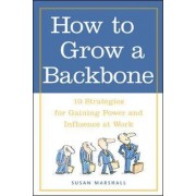 How to Grow a Backbone by Susan Marshall