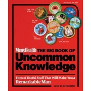 Men's Health: The Big Book of Uncommon Knowledge by Men's Health