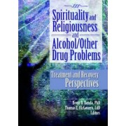 Spirituality and Religiousness and Alcohol/Other Drug Problems by Thomas F McGovern