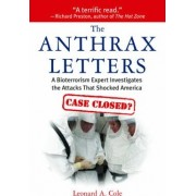 The Anthrax Letters by Teaches in the Program in Science Technology & Society Leonard A Cole