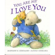 You are My I Love You by Maryann K. Cusimano