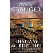 That Way Murder Lies by Ann Granger