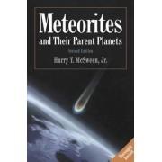 Meteorites and their Parent Planets by Jr. Harry Y. Mcsween