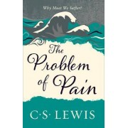 C. S. Lewis Signature Classic: The Problem of Pain by C. S. Lewis