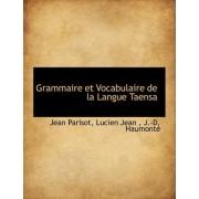 Grammaire Et Vocabulaire de La Langue Taensa by Jean Parisot