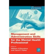 Management and Administration Skills for the Mental Health Professional by William T. O'Donohue