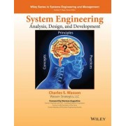 System Engineering Analysis, Design, and Development by Charles S. Wasson