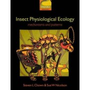 Insect Physiological Ecology by Steven L. Chown