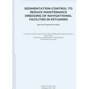 Sedimentation Control to Reduce Maintenance Dredging of Navigational Facilities in Estuaries by Committee on Sedimentation Control to Reduce Maintenance Dredging in Estuaries