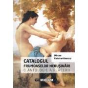 Catalogul frumoaselor nerusinari. O antologie a placerii - Mircea Constantinescu