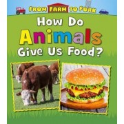 From Farm to Fork: Where Does My Food Come From? Pack A of 4 by Linda Staniford