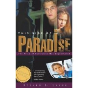 This Side of Paradise by Steven Layne