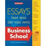 Essays That Will Get You into Business School by Kaufman Dan