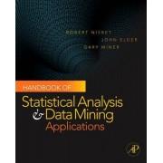 Handbook of Statistical Analysis and Data Mining Applications by IV John Elder