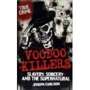 Voodoo Killers by Joseph Carlson