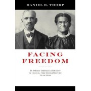 Facing Freedom: An African American Community in Virginia from Reconstruction to Jim Crow