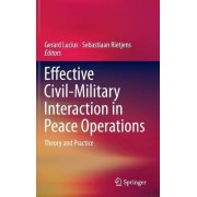 Effective Civil-Military Interaction in Peace Operations 2016 by Gerard Lucius