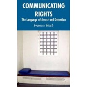 Communicating Rights 2007 by Frances Rock