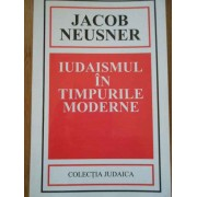 Iudaismul In Timpurile Moderne - Jacob Neusner