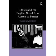 Ethics and the English Novel from Austen to Forster by Valerie Wainwright