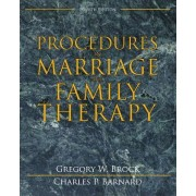 Procedures in Marriage and Family Therapy by Gregory W. Brock