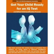 Get Your Child Ready for an IQ Test and for Gifted Child Qualification Process by The L I B Child Development Association