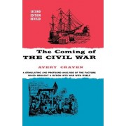 The Coming of the Civil War by Avery O. Craven