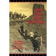 John Ford Made Westerns by Gaylyn Studlar
