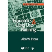 Economics and Land Use Planning by Alan Evans