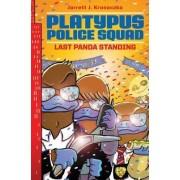 Platypus Police Squad: Last Panda Standing by Jarrett J Krosoczka