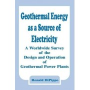 Geothermal Energy as a Source of Electricity by Ronald DiPippo