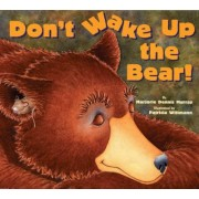 Don't Wake Up the Bear! by Marjorie Dennis Murray