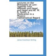 Lectures on the Philosophy of Law by James Hutchison Stirling