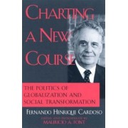 Charting a New Course by Fernando Henrique Cardoso
