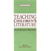 Teaching Children's Literature by Glenn Edward Sadler
